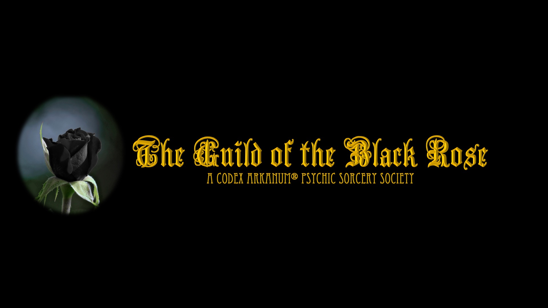 The Guild of the Black Rose ∼ A Codex Arkanum® Psychic Sorcery Society